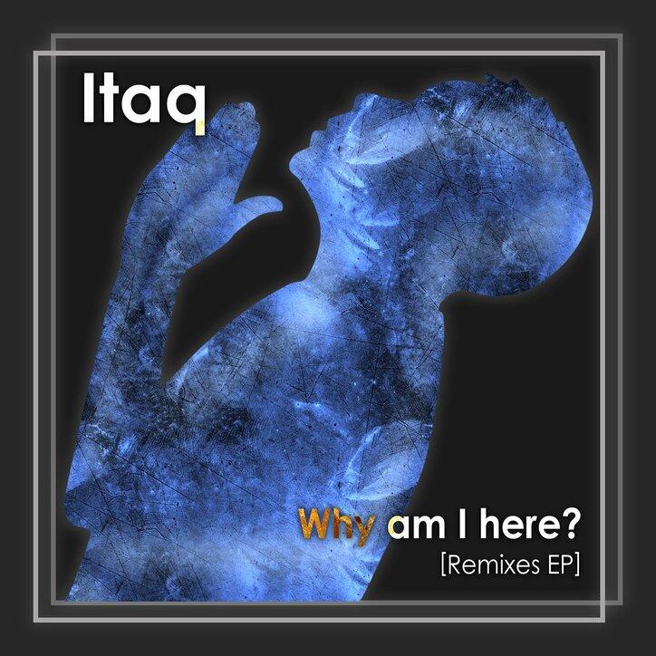 """ABEMA「ラップスタア誕生」~Black File「オタク IN THA HOOD」でも話題を呼んだラッパー:Itaq、思いを吐露した新曲""""Why am I here?""""とそのリミックスをまとめたEPをリリース。"""